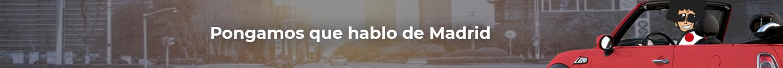 claim 03_pongamos_que_hablo_de_madrid_02_1440x126_pepecar.com